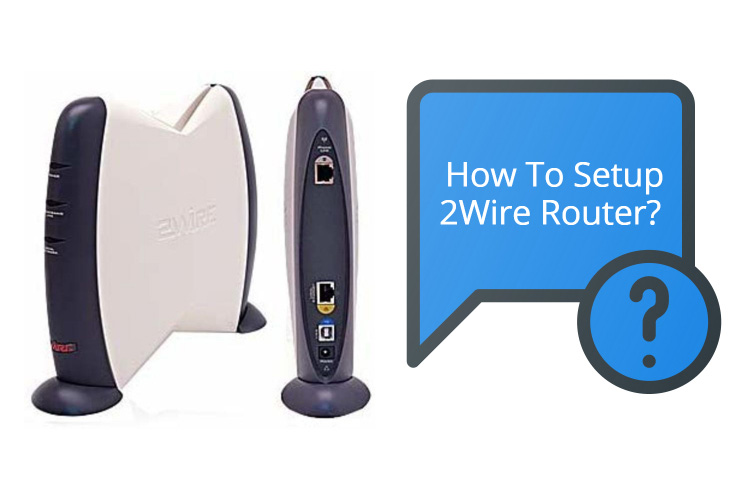 How to Setup 2Wire Router?