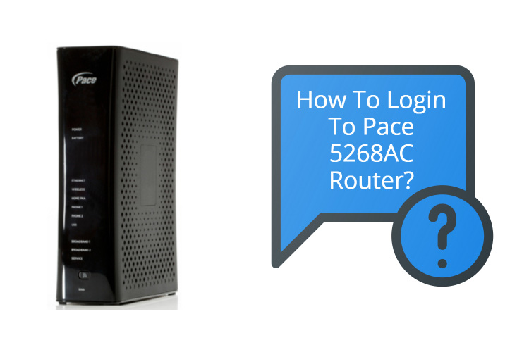 Login into Pace 5268AC Router