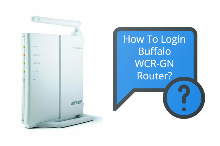 How To Login Buffalo WCR-GN Router?