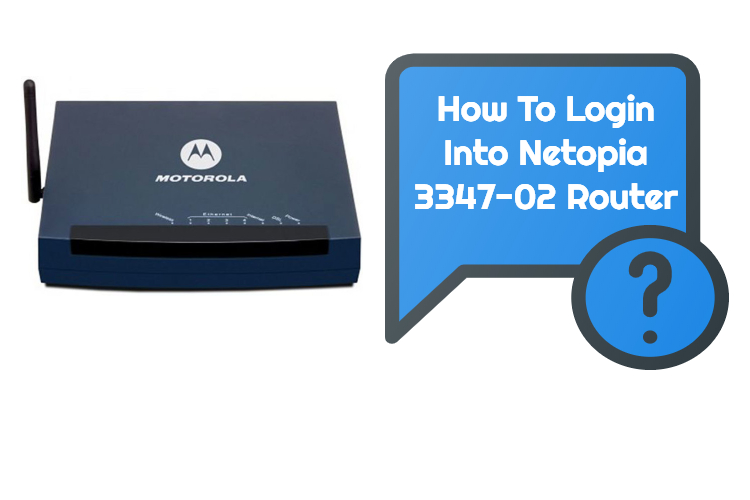 Steps To Login Into Netopia 3347-02 Router