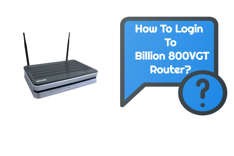 How To Login To Billion 800VGT Router